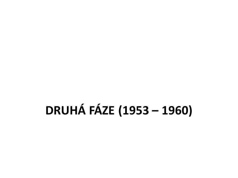DRUHÁ FÁZE (1953 – 1960)