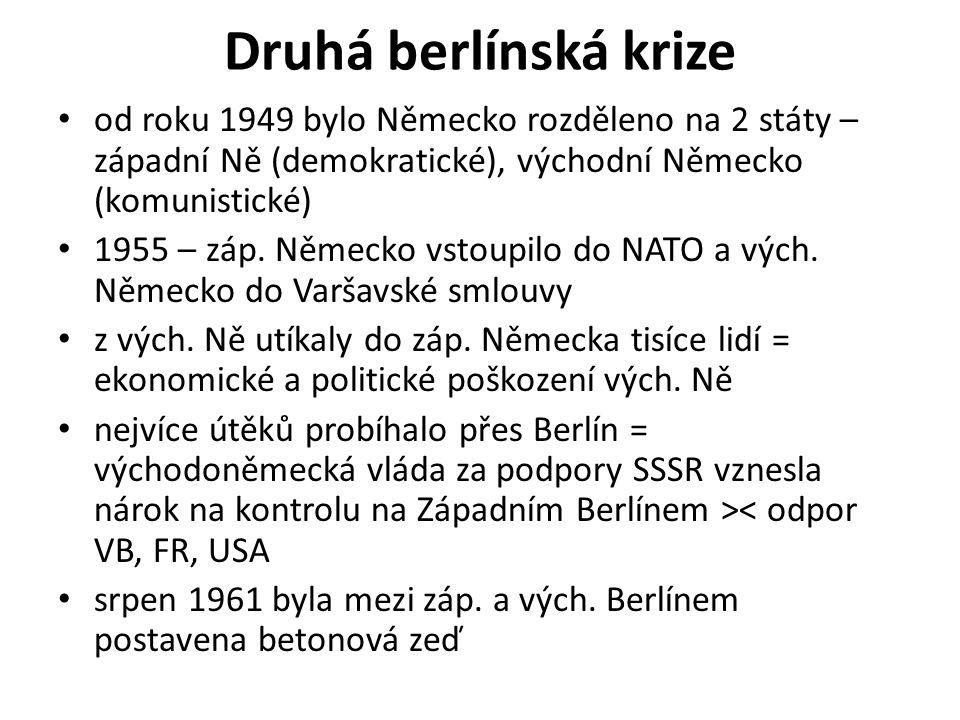 Druhá berlínská krize od roku 1949 bylo Německo rozděleno na 2 státy – západní Ně (demokratické), východní Německo (komunistické)
