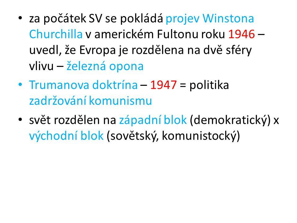 za počátek SV se pokládá projev Winstona Churchilla v americkém Fultonu roku 1946 – uvedl, že Evropa je rozdělena na dvě sféry vlivu – železná opona