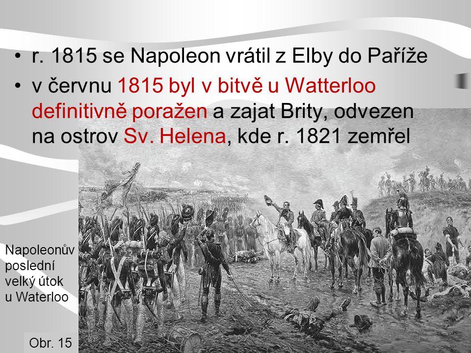 r. 1815 se Napoleon vrátil z Elby do Paříže