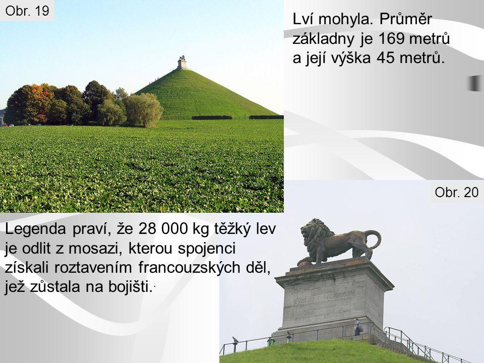 Lví mohyla. Průměr základny je 169 metrů a její výška 45 metrů.