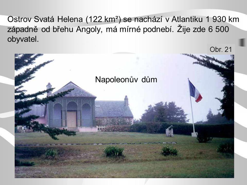 Ostrov Svatá Helena (122 km²) se nachází v Atlantiku 1 930 km západně od břehu Angoly, má mírné podnebí. Žije zde 6 500 obyvatel.