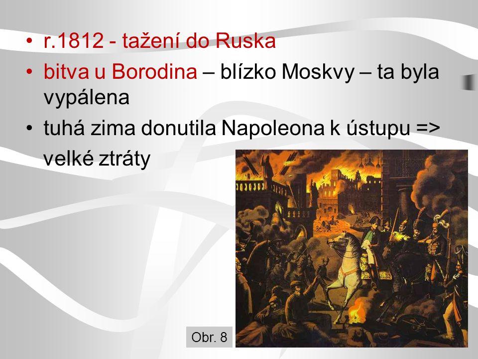 bitva u Borodina – blízko Moskvy – ta byla vypálena