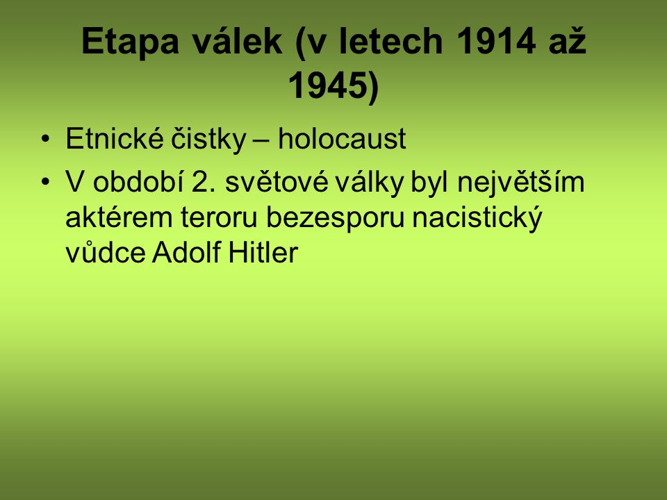 Etapa válek (v letech 1914 až 1945)