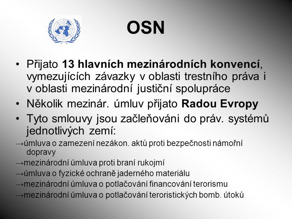 OSN Přijato 13 hlavních mezinárodních konvencí, vymezujících závazky v oblasti trestního práva i v oblasti mezinárodní justiční spolupráce.