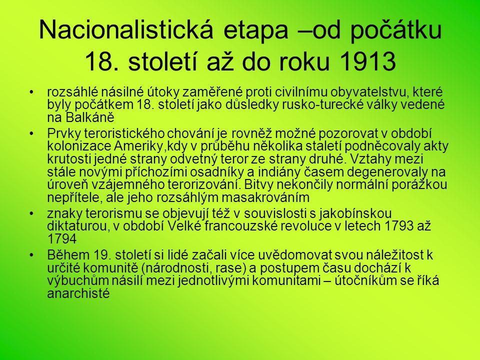 Nacionalistická etapa –od počátku 18. století až do roku 1913