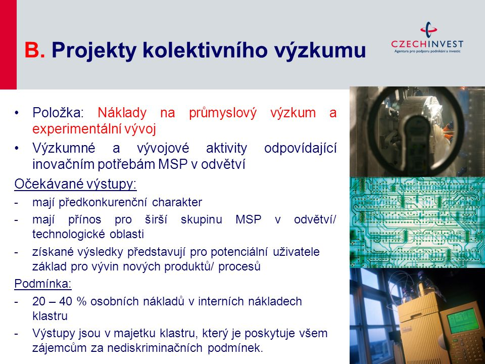 B. Projekty kolektivního výzkumu