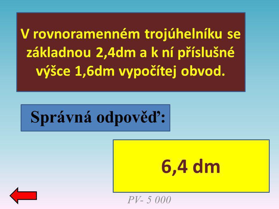 V rovnoramenném trojúhelníku se základnou 2,4dm a k ní příslušné výšce 1,6dm vypočítej obvod.