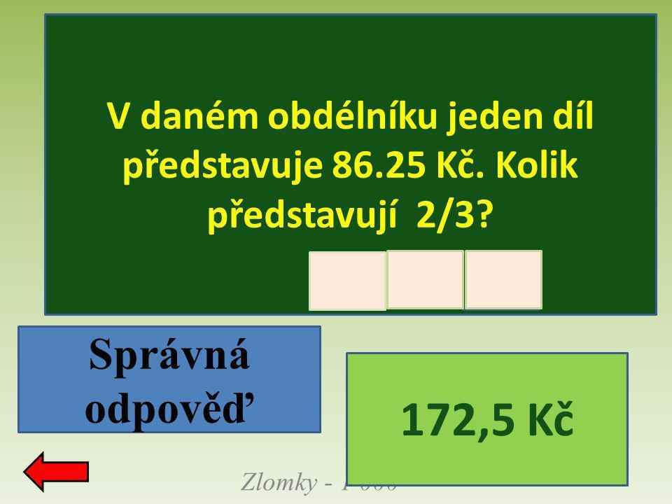V daném obdélníku jeden díl představuje 86. 25 Kč