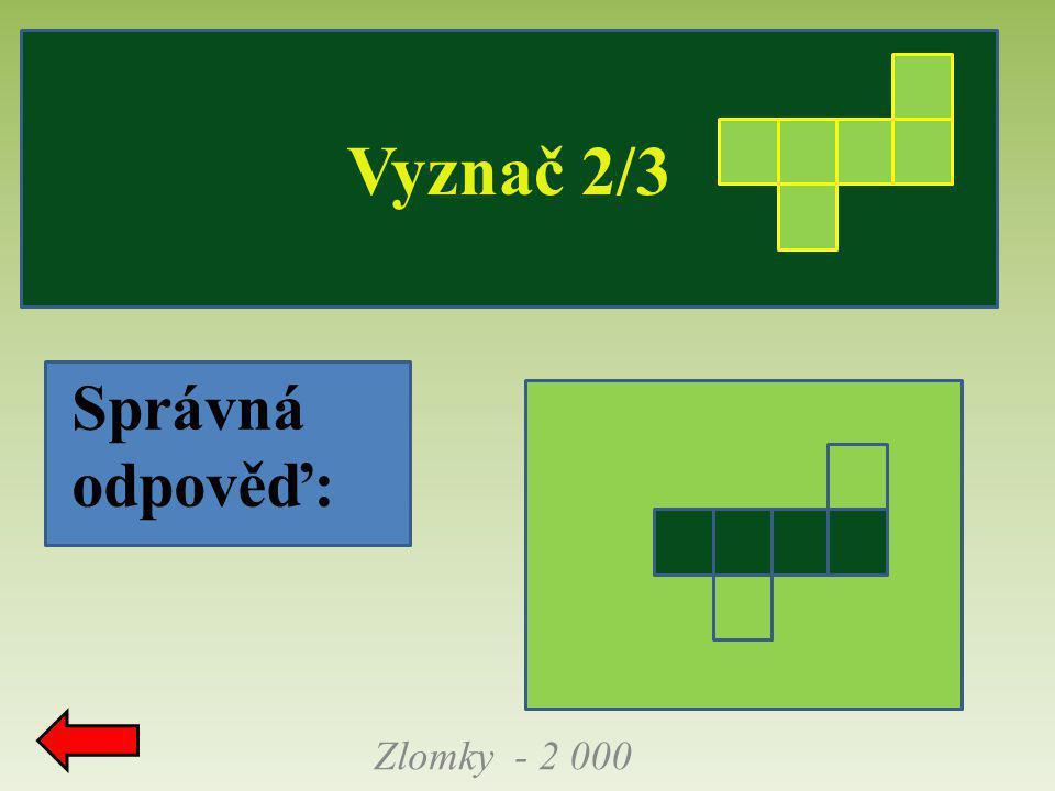 Vyznač 2/3 Správná odpověď: Zlomky - 2 000
