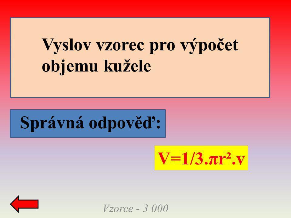 Vyslov vzorec pro výpočet objemu kužele