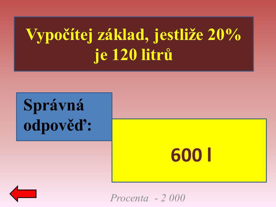 Vypočítej základ, jestliže 20%