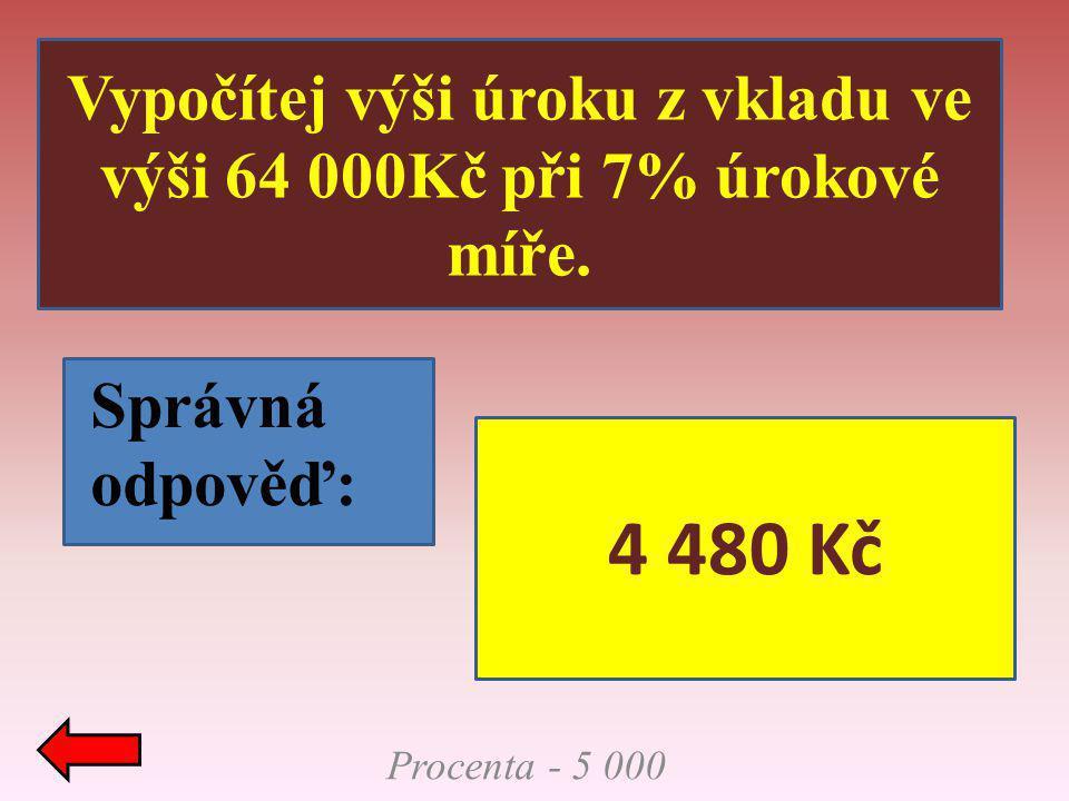 Vypočítej výši úroku z vkladu ve výši 64 000Kč při 7% úrokové míře.