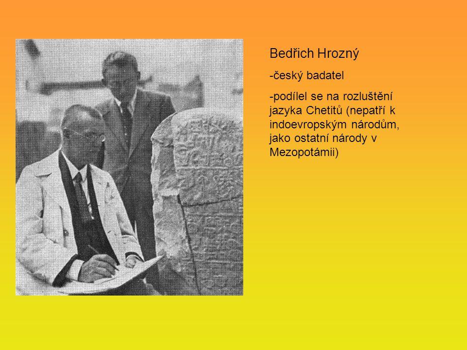 Bedřich Hrozný -český badatel