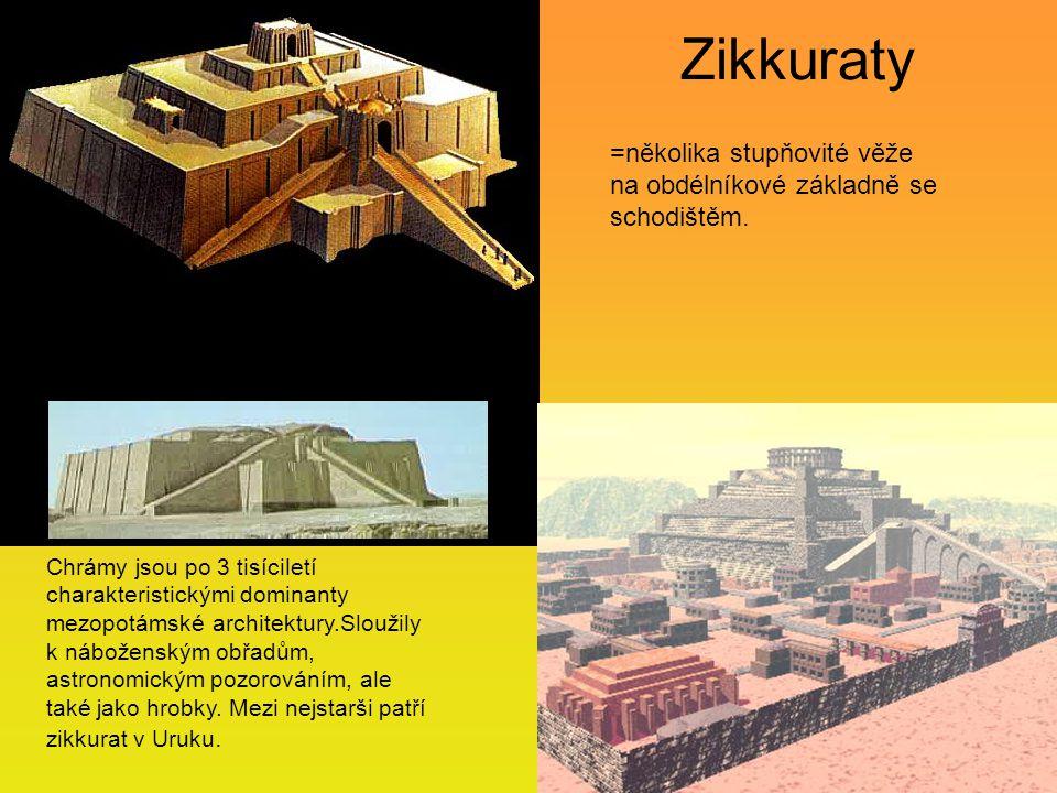 Zikkuraty =několika stupňovité věže na obdélníkové základně se schodištěm.