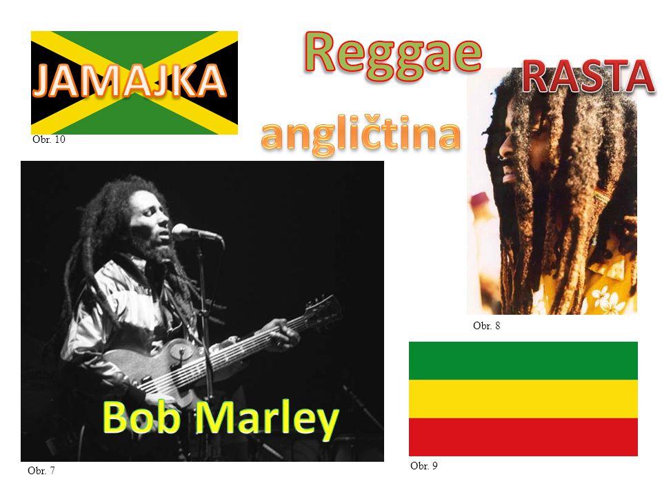 Reggae RASTA JAMAJKA angličtina Bob Marley Obr. 10 Obr. 8 Obr. 9