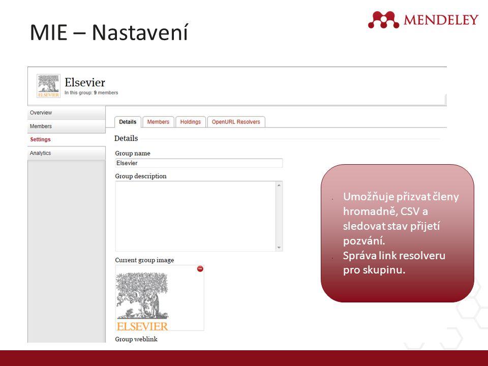 MIE – Nastavení Umožňuje přizvat členy hromadně, CSV a sledovat stav přijetí pozvání.