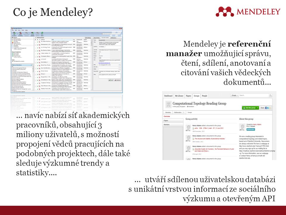 Mendeley (desktop) works on Windows, Mac, and Linex and Mendeley (web) supports all major browsers. Mendeley is now also available on iOS devices such as iPad, iPhone and we are looking to release the Antroid app later in the year