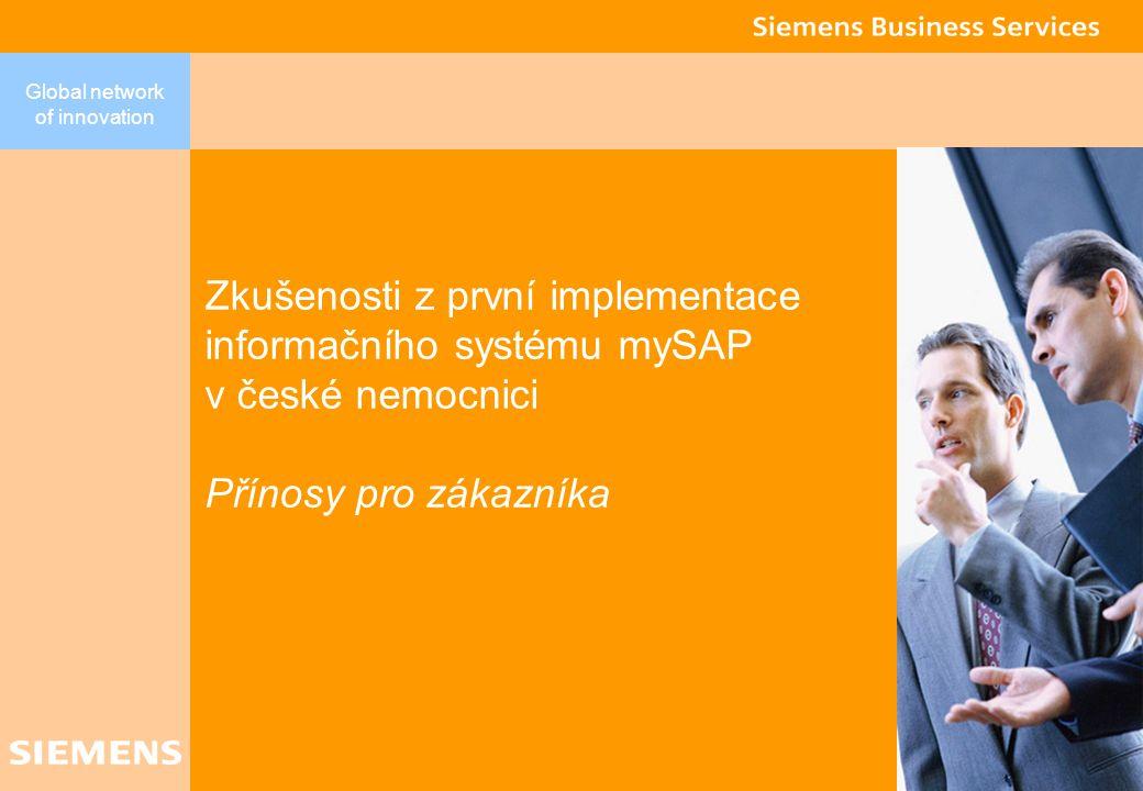 Zkušenosti z první implementace informačního systému mySAP v české nemocnici Přínosy pro zákazníka