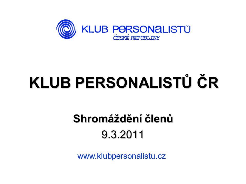 KLUB PERSONALISTŮ ČR Shromáždění členů 9.3.2011