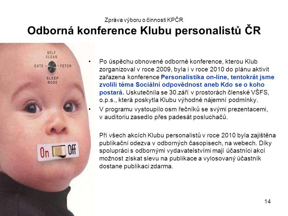 Zpráva výboru o činnosti KPČR Odborná konference Klubu personalistů ČR