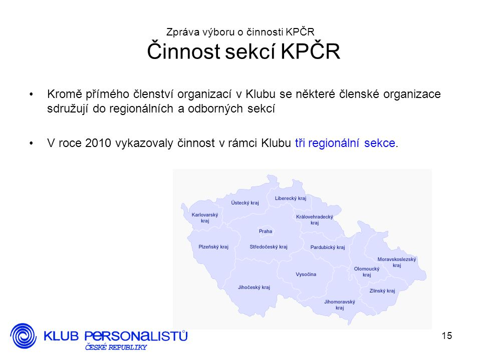 Zpráva výboru o činnosti KPČR Činnost sekcí KPČR