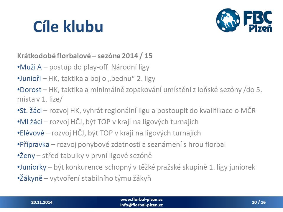 Cíle klubu Krátkodobé florbalové – sezóna 2014 / 15
