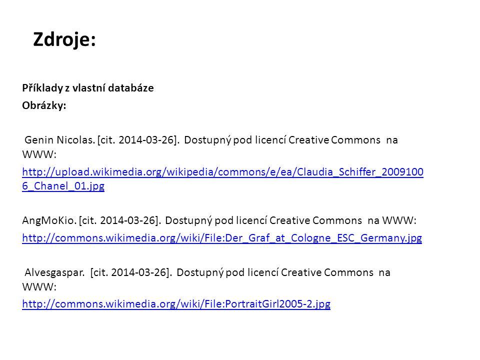 Zdroje: Příklady z vlastní databáze Obrázky: