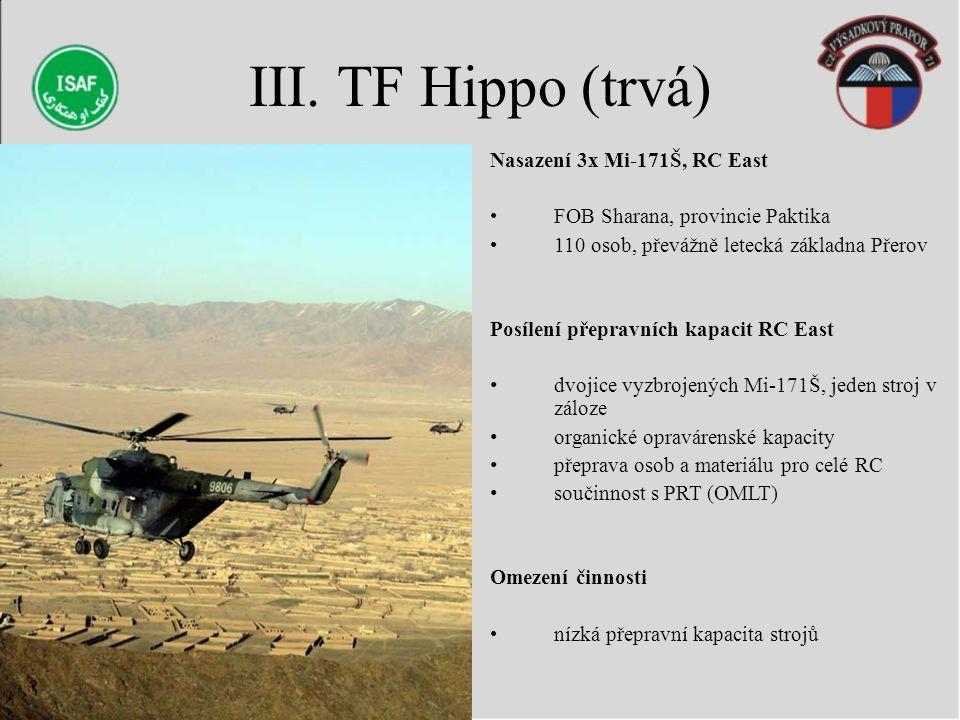 III. TF Hippo (trvá) Nasazení 3x Mi-171Š, RC East