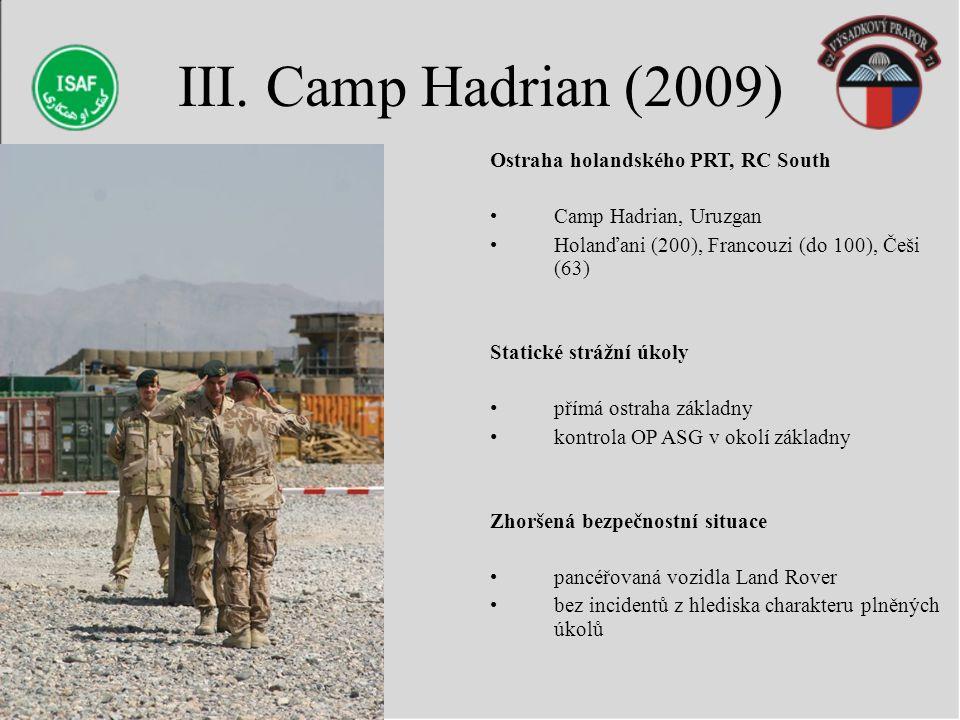 III. Camp Hadrian (2009) Ostraha holandského PRT, RC South
