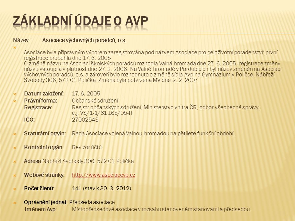 Základní údaje o Avp Název: Asociace výchovných poradců, o.s.