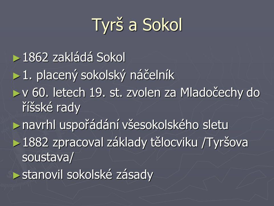 Tyrš a Sokol 1862 zakládá Sokol 1. placený sokolský náčelník