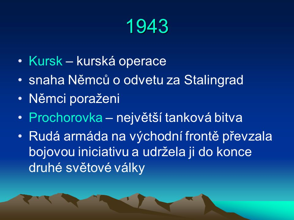 1943 Kursk – kurská operace snaha Němců o odvetu za Stalingrad