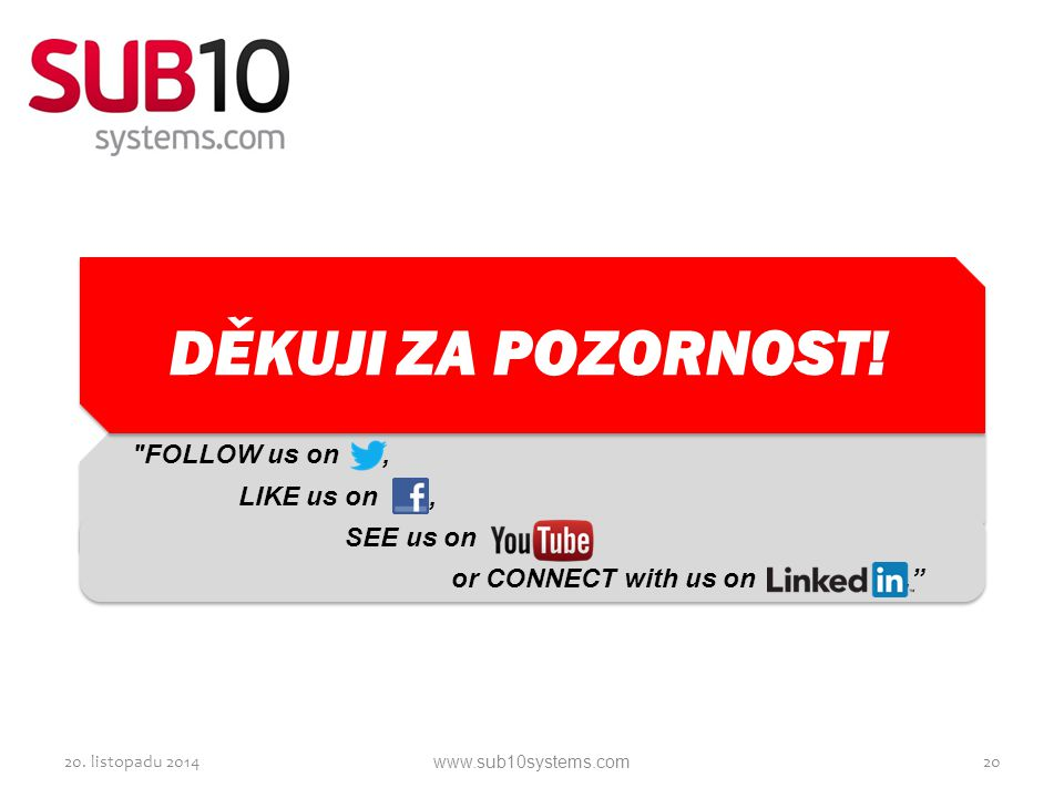 DĚKUJI ZA POZORNOST! FOLLOW us on , LIKE us on , SEE us on