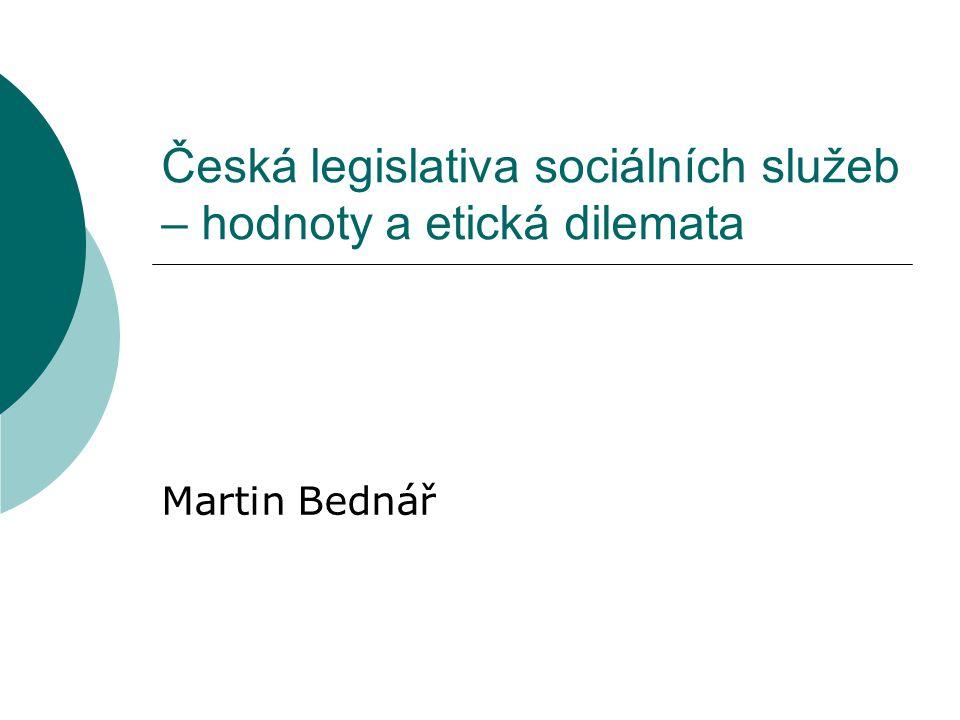Česká legislativa sociálních služeb – hodnoty a etická dilemata