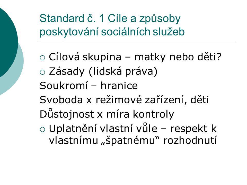 Standard č. 1 Cíle a způsoby poskytování sociálních služeb