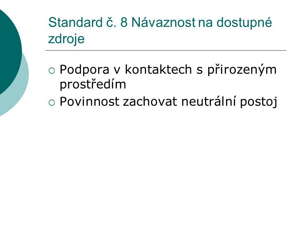Standard č. 8 Návaznost na dostupné zdroje
