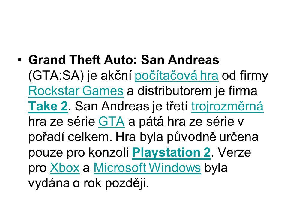 Grand Theft Auto: San Andreas (GTA:SA) je akční počítačová hra od firmy Rockstar Games a distributorem je firma Take 2.