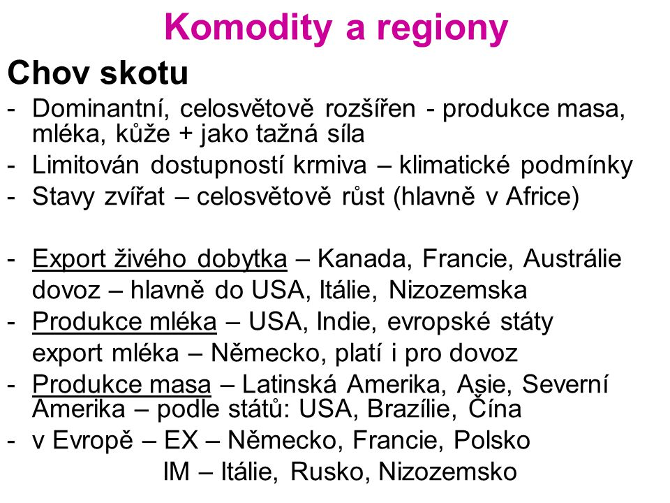 Komodity a regiony Chov skotu