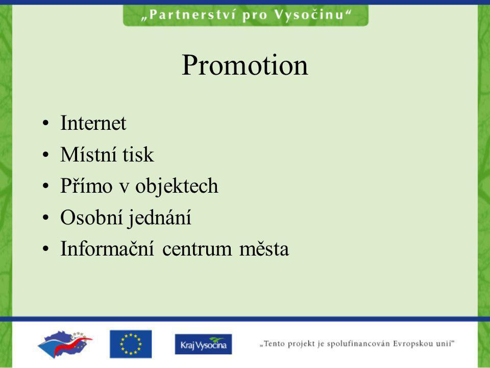 Promotion Internet Místní tisk Přímo v objektech Osobní jednání