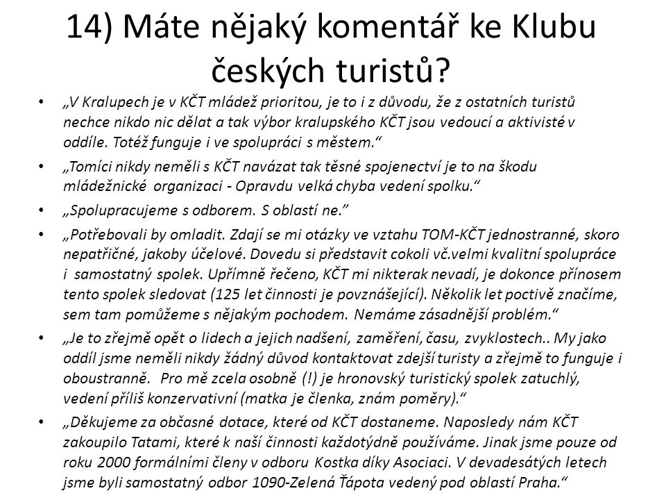 14) Máte nějaký komentář ke Klubu českých turistů