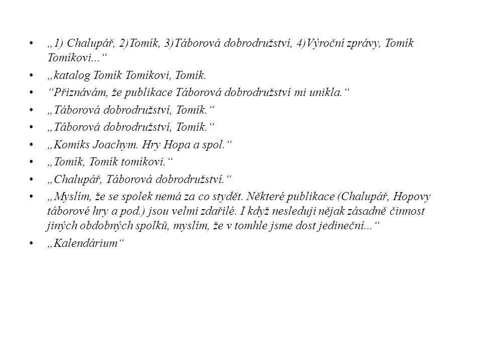 """""""1) Chalupář, 2)Tomík, 3)Táborová dobrodružství, 4)Výroční zprávy, Tomík Tomíkovi..."""