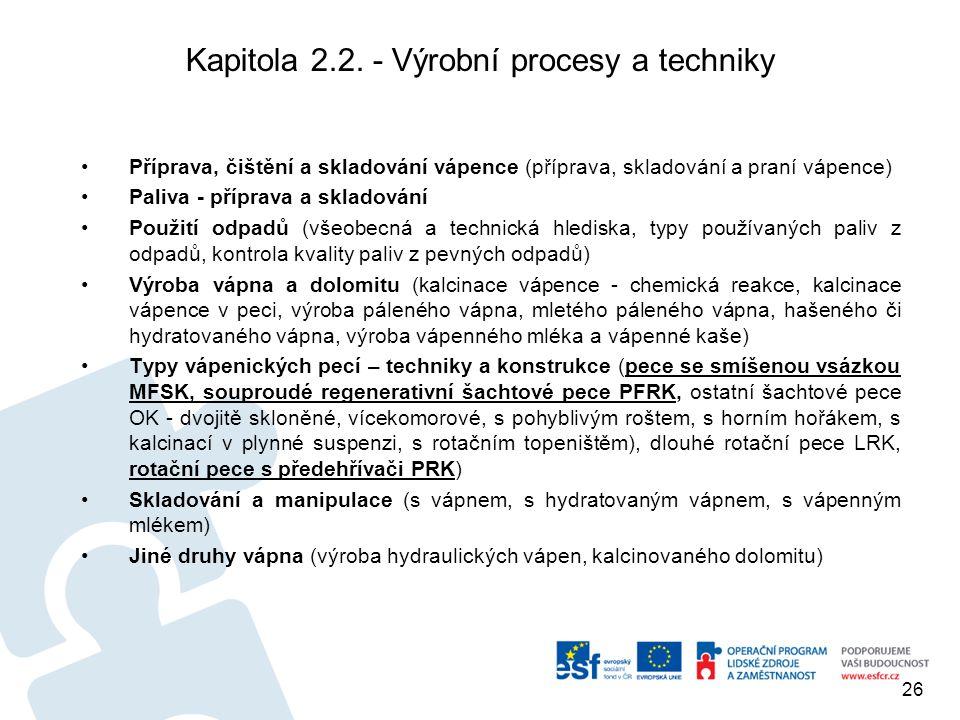 Kapitola 2.2. - Výrobní procesy a techniky