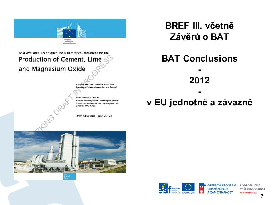BREF III. včetně Závěrů o BAT BAT Conclusions - 2012 v EU jednotné a závazné