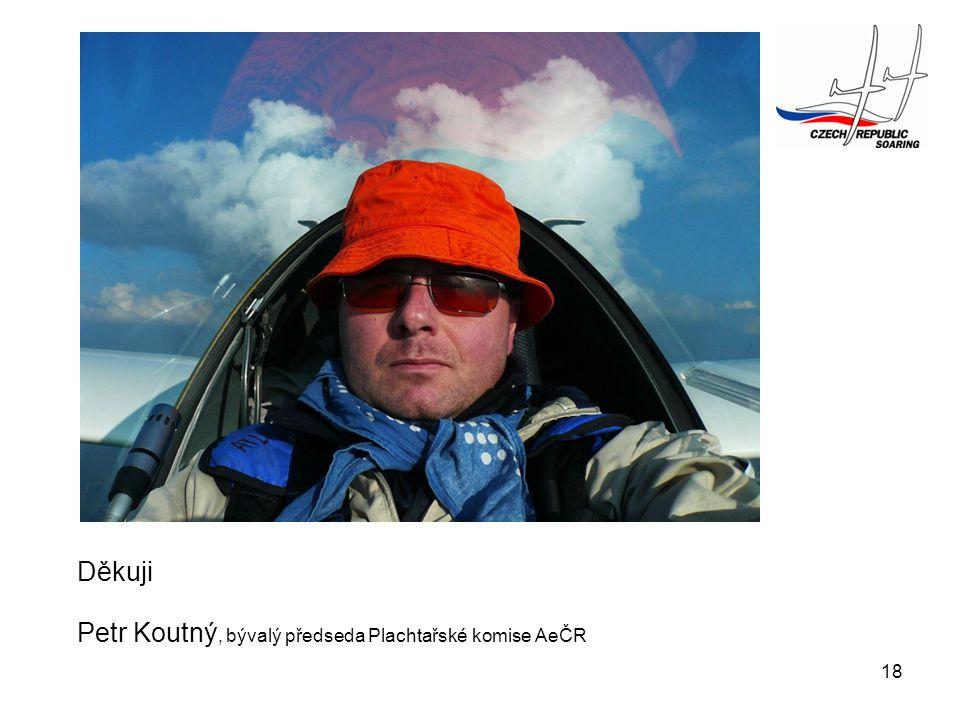 Děkuji Petr Koutný, bývalý předseda Plachtařské komise AeČR