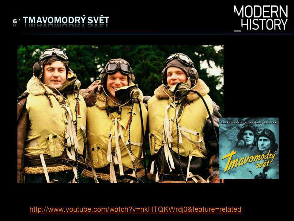6  Tmavomodrý svĚt http://www.youtube.com/watch v=nkHTQKWrdj0&feature=related