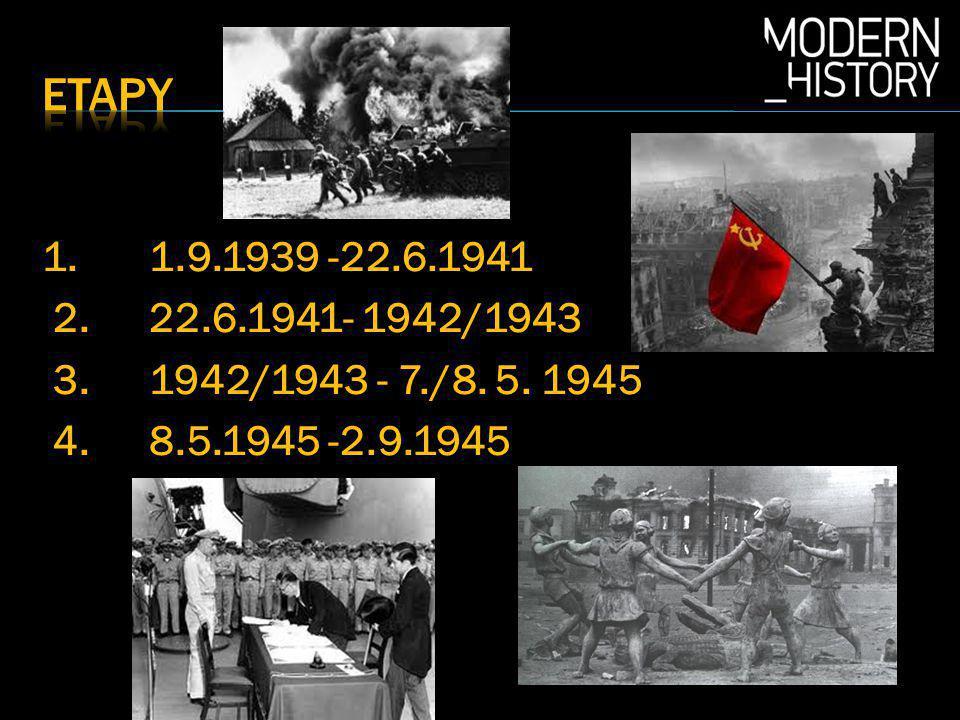 Etapy 1. 1.9.1939 -22.6.1941 2. 22.6.1941- 1942/1943 3.