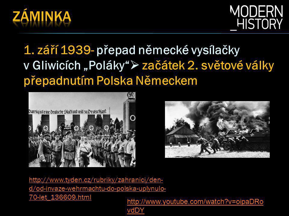 """Záminka 1. září 1939- přepad německé vysílačky v Gliwicích """"Poláky  začátek 2. světové války přepadnutím Polska Německem."""