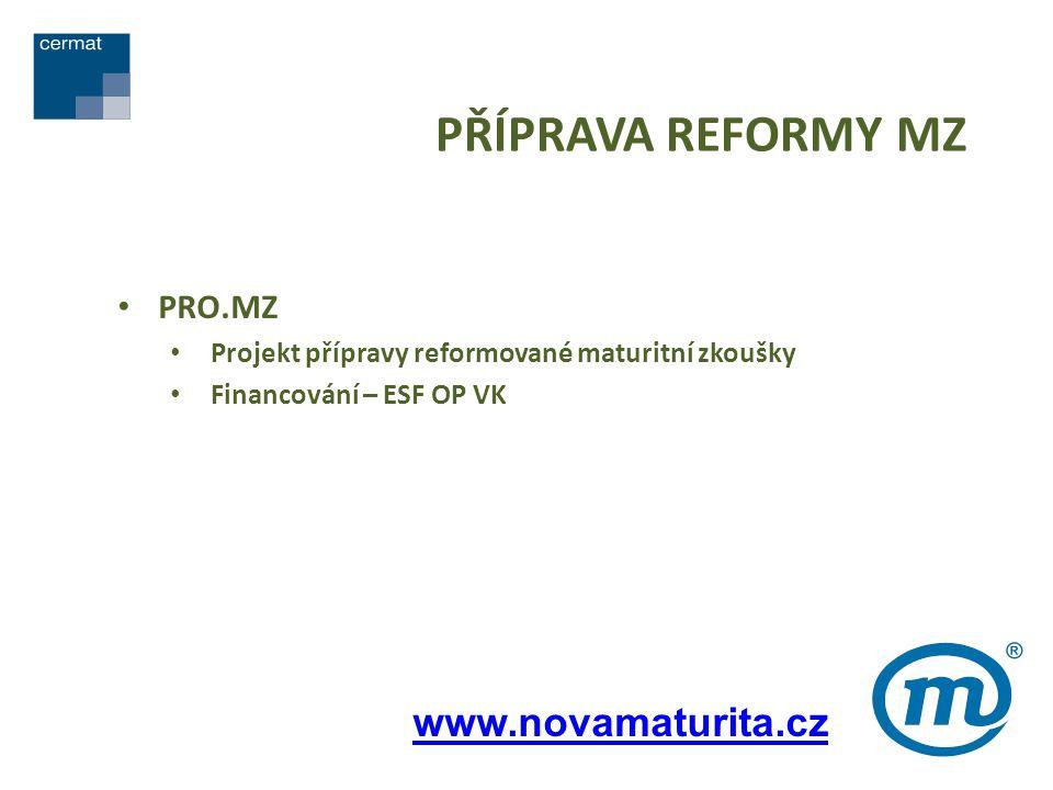 PŘÍPRAVA REFORMY MZ www.novamaturita.cz PRO.MZ