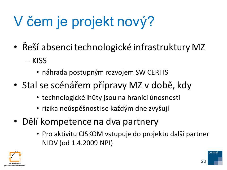 V čem je projekt nový Řeší absenci technologické infrastruktury MZ